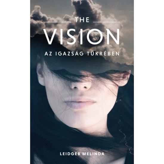 THE VISION - Az igazság tükrében